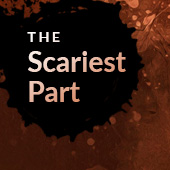 The Scariest Part