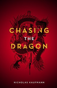Chasing the Dragon by Nick Kaufmann